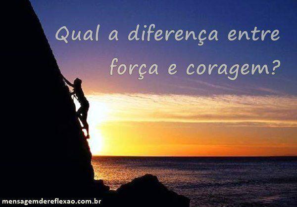 A diferença entre força e coragem