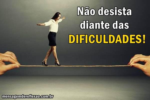 Não desista diante das dificuldades!