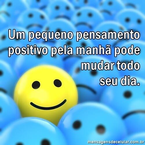 Bom Dia! Pense Positivo!