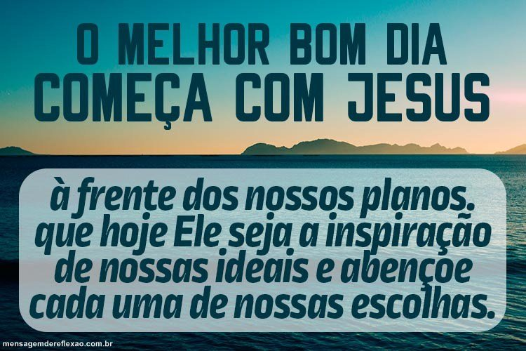 Populares Bom Dia com Jesus – Mensagens de Reflexão TB65